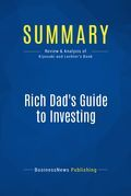 Summary: Rich Dad's Guide To Investing - Robert Kiyosaki and Sharon Lechter