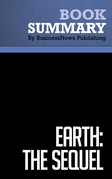 Summary: Earth: The Sequel - Fred Krupp and Miriam Horn