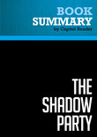 Capitol Reader - Summary of The Shadow Party: How Hillary Clinton, George Soros, and the Sixties Left Took Over the Democratic Party - David Horowitz and Richard Poe