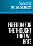 Summary of Freedom for the Thought That We Hate: A Biography of the First Amendment - Anthony Lewis