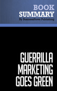 Summary: Guerrilla Marketing Goes Green - Jay Conrad and Shel Horowitz