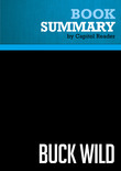 Summary of Buck Wild: How Republicans Blew the Bank and Became the Party of Big Government - Stephen A. Slivinski