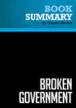 Summary of Broken Government: How Republican Rule Destroyed the Legislative, Executive, and Judicial Branches - John W. Dean