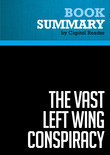 Summary of The Vast Left Wing Conspiracy - Byron York