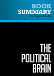 Summary of The Political Brain: The Role of Emotion in Deciding the Fate of the Nation - Drew Westen
