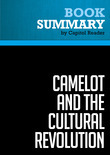 Summary of Camelot and the Cultural Revolution: How the Assasination of John F. Kennedy Shattered American Liberalism. - James Piereson