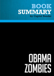 Summary of Obama Zombies: How the Liberal Machine Brainwashed My Generation - Jason Mattera