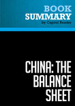 Summary of China: The Balance Sheet - What the World Needs to Know Now about the Emerging Superpower. - The Center for Strategic and International Studies and the Institute for International Economics