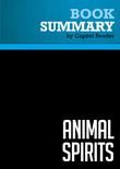 Summary of Animal Spirits : How Human Psychology Drives the Economy, and Why It Matters for Global Capitalism