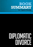 Summary of Diplomatic Divorce: Why America Should End Its Love Affair with the United Nations - Thomas P. Kilgannon