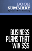 Summary: Business Plans That Win $$$ - Stanley Rich and David Gumpert