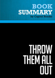 Summary of Throw Them All Out: How Politicians and Their Friends Get Rich Off Insider Stock Tips, Land Deals, and Cronyism That Would Send the Rest of Us to Prison - PETER SCHWEIZER