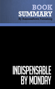 Summary: Indispensable By Monday - Larry Miller