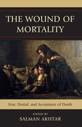 The Wound of Mortality: Fear, Denial, and Acceptance of Death