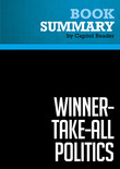 Summary of Winner-Take-All Politics: How Washington Made the Rich Richer And Turned Its Back on the Middle Class - Jacob S. Hacker and Paul Pierson