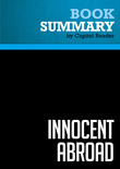 Summary of Innocent Abroad: An Intimate Account of American Peace Diplomacy in the Middle East - Martin Indyk