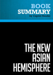 Summary of The New Asian Hemisphere: The Irresistible Shift of Global Power to the East - Kishore Mahbubani