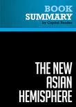 Summary of The New Asian Hemisphere: The Irresistible Shift of Global Power to the East - Kishore Mahbubani