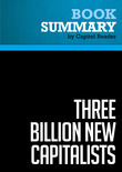 Summary of Three Billion New Capitalists: The Great Shift of Wealth and Power to the East - Clyde V. Prestowitz