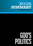 Summary of God's Politics: Why the Right Gets It Wrong and the Left Doesn't Get It - Jim Wallis