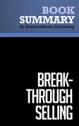 Summary: Break-Through Selling - Barry Farber and Joyce Wicoff