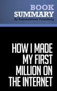 Summary: How I Made My First Million on the Internet - Ewen Chia