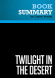 Summary of Twilight in the Desert: The Coming Saudi Oil Shock and the World Economy - Matthew R. Simmons