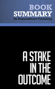 Summary: A Stake in the Outcome - Jack Stack and Bo Burlingham