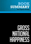 Summary of Gross National Happiness: Why Happiness Matters for America - And How We Can Get More of It - Arthur C. Brooks