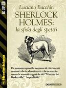 Sherlock Holmes: la sfida degli spettri