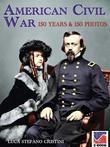 American Civil war 150 years and 150 photos
