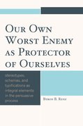 Our Own Worst Enemy as Protector of Ourselves: Stereotypes, Schemas, and Typifications as Integral Elements in the Persuasive Process