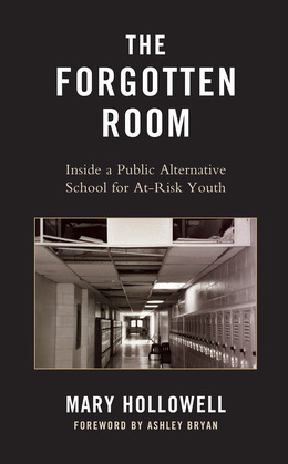The Forgotten Room: Inside a Public Alternative School for At-Risk Youth