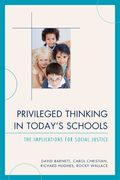 Privileged Thinking in Today's Schools: The Implications for Social Justice