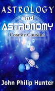 Astrology and Astronomy: Cosmic Cousins