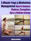 5 Minute Yoga Anatomy: Chakras Balancing & Body Strength - 3 In 1: Body Soul Workouts At Home, Chakra Balancing & Healing