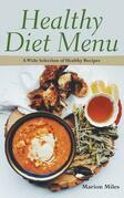Healthy Diet Menu: A Wide Selection of Healthy Recipes