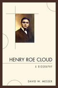 Henry Roe Cloud: A Biography