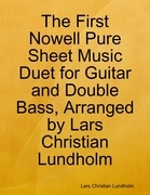 The First Nowell Pure Sheet Music Duet for Guitar and Double Bass, Arranged by Lars Christian Lundholm
