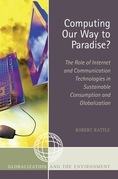 Computing Our Way to Paradise?: The Role of Internet and Communication Technologies in Sustainable Consumption and Globalization