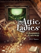 Attic Ladies: Gloamin's Gateway