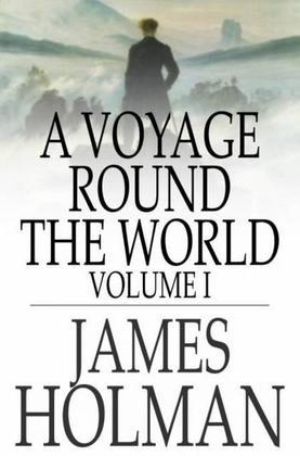 A Voyage Round the World: Volume I, Including Travels in Africa, Asia, Australasia, America, etc., etc., from 1827 to 1832