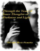 Through the Years of Inner Thoughts of Darkness and Light