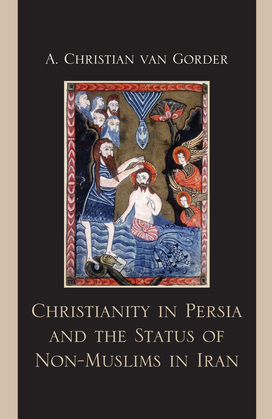 Christianity in Persia and the Status of Non-Muslims in Modern Iran