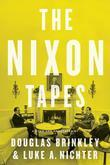 The Nixon Tapes (with Audio Clips): 1971-1972