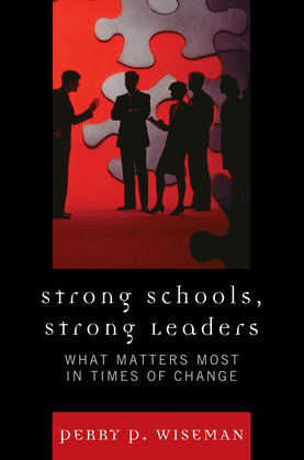 Strong Schools, Strong Leaders: What Matters Most in Times of Change