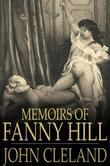Memoirs of Fanny Hill: Memoirs of a Woman of Pleasure