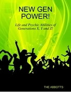 New Gen Power! - Life and Psychic Abilities of Generations X, Y and Z!