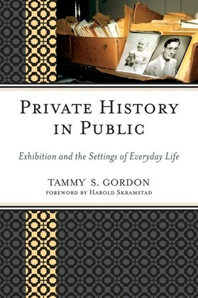 Private History in Public: Exhibition and the Settings of Everyday Life