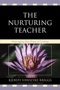 The Nurturing Teacher: Managing the Stress of Caring
